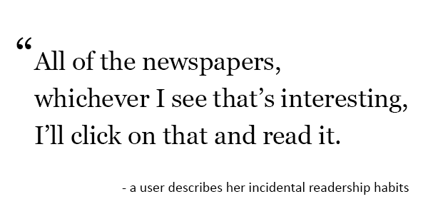 User quote self-describing a pattern of incidental readership