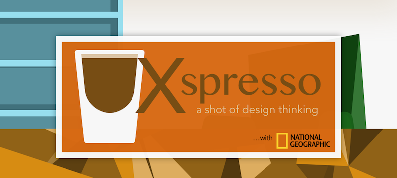 UXspresso with National Geographic: A shot of design thinking