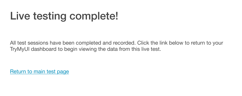 Screenshot showing the completion of a TryMyUI moderated usability test